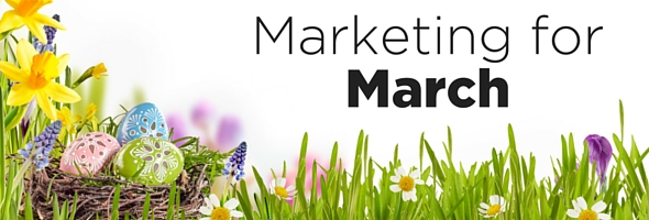 Marketing for March